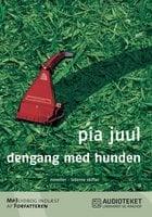 Dengang med hunden - Pia Juul