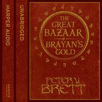 Great Bazaar and Brayan's Gold - Peter V. Brett