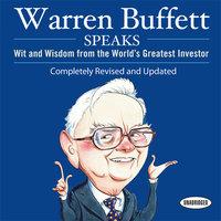 Warren Buffett Speaks - Janet Lowe