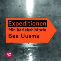 Expeditionen - Min kärlekshistoria - Bea Uusma