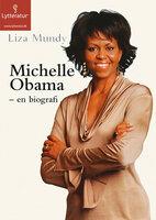 Michelle Obama - Liza Mundy