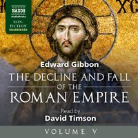 The Decline and Fall of the Roman Empire, Volume V - Edward Gibbon