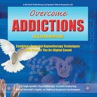 Overcome Addictions - Glenn Harrold