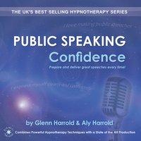 Public Speaking Confidence - Glenn Harrold, Aly Harrold