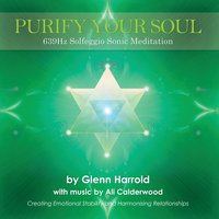 639Hz Solfeggio Meditation - Glenn Harrold, Ali Calderwood