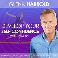Develop Your Self Confidence - Glenn Harrold