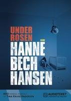Under rosen - Hanne Bech Hansen
