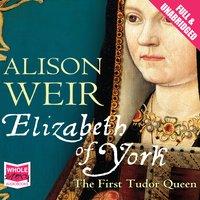 Elizabeth of York - Alison Weir