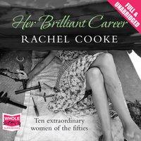 Her Brilliant Career - Rachel Cooke