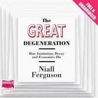 The Great Degeneration - Niall Ferguson