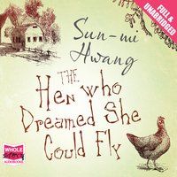 The Hen Who Dreamed She Could Fly - Sun-mi Hwang