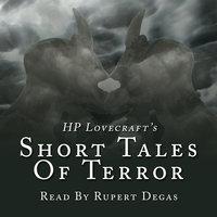 HP Lovecraft's Short Tales of Terror - HP Lovecraft