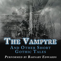 The Vampyre & Other Short Gothic Tales - Various authors