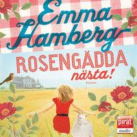 Rosengädda nästa! - Emma Hamberg