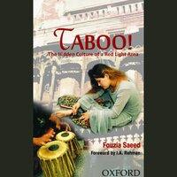 Taboo! – The Hidden Culture of a Red Light Area - Fouzia Saeed