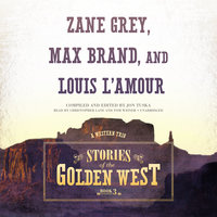 Stories of the Golden West, Book 3 - Zane Grey, Louis L'Amour, Max Brand, Jon Tuska