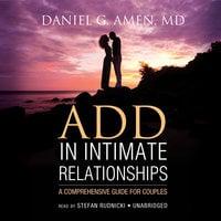 ADD in Intimate Relationships - Daniel G. Amen (M.D.)