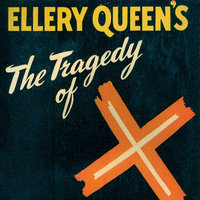 The Tragedy of X - Ellery Queen
