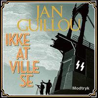 Ikke at ville se - Jan Guillou