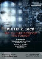De filmatiserede historier - Philip K. Dick