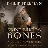 Saint Brigid's Bones - Philip Freeman