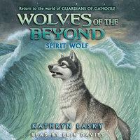 Spirit Wolf - Kathryn Lasky