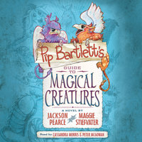 Pip Bartlett's Guide to Magical Creatures - Maggie Stiefvater, Jackson Pearce