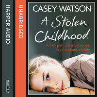 A Stolen Childhood - Casey Watson