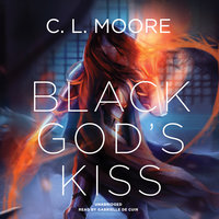Black God's Kiss - C.L. Moore