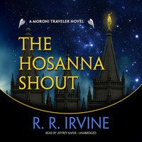 The Hosanna Shout - Robert R. Irvine