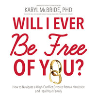 Will I Ever Be Free of You? - Karyl McBride