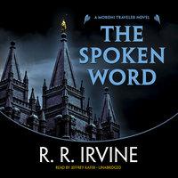 The Spoken Word - Robert R. Irvine