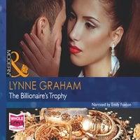 The Billionaire's Trophy - Lynne Graham