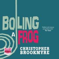 Boiling a Frog - Chris Brookmyre