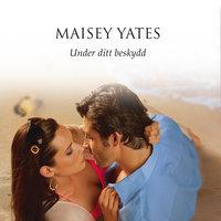 Under ditt beskydd - Maisey Yates