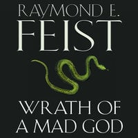 Wrath of a Mad God - Raymond E. Feist