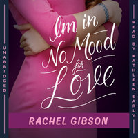 I'm in No Mood for Love - Rachel Gibson