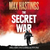 The Secret War - Max Hastings