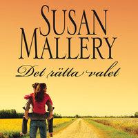 Det rätta valet - Susan Mallery