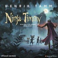 Ninja Timmy och den vita apans hemlighet - Henrik Tamm