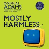 Mostly Harmless - Douglas Adams