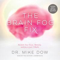 The Brain Fog Fix - Dr. Mike Dow