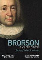 Brorson - sjælens digter - Bente Bramming, Torben Bramming