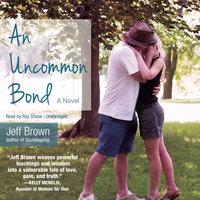 An Uncommon Bond - Jeff Brown