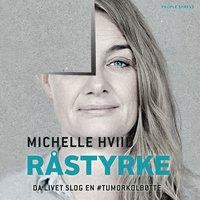 Råstyrke - Michelle Hviid, Michelle Hvid