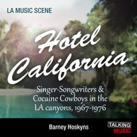 Hotel California - Barney Hoskyns