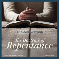 The Doctrine of Repentance - Thomas Watson