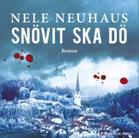 Snövit ska dö - Nele Neuhaus