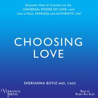 Choosing Love - Sherianna Boyle