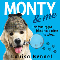 Monty and Me - Louisa Bennet